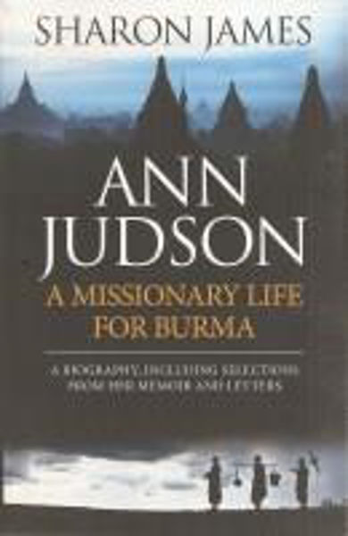 Picture of ANN JUDSON  A missionary life in Burma