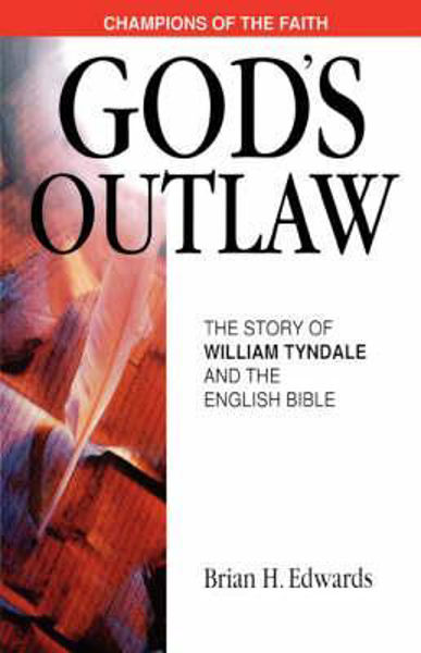 Picture of GOD'S OUTLAW/STORY OF WILLIAM TYNDALE