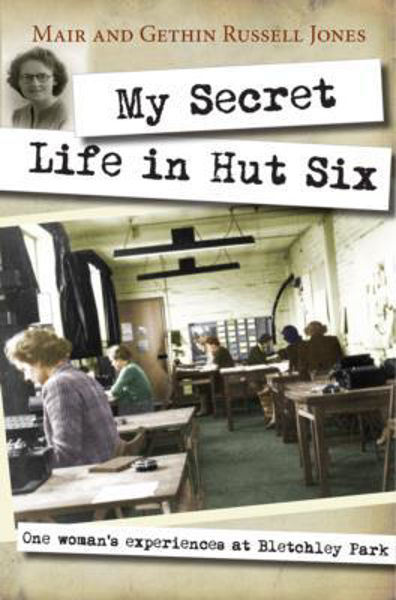 Picture of MY SECRET LIFE IN HUT SIX - Mair Russell-Jones
