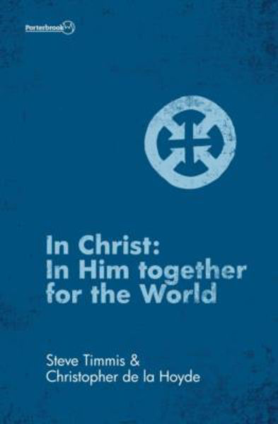 Picture of IN CHRIST:IN HIM TOGETHER FOR THE WORLD