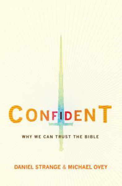 Picture of CONFIDENT Why we can trust the Bible