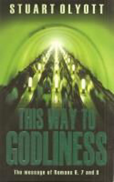 Picture of WAY TO GODLINESS Romans 6 7 8