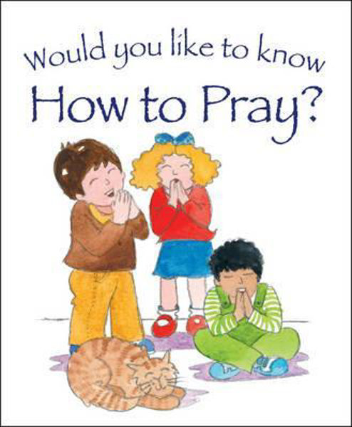 Picture of WOULD YOU LIKE TO KNOW HOW TO PRAY?