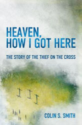 Picture of HEAVEN HOW I GOT THERE Thief on the cros