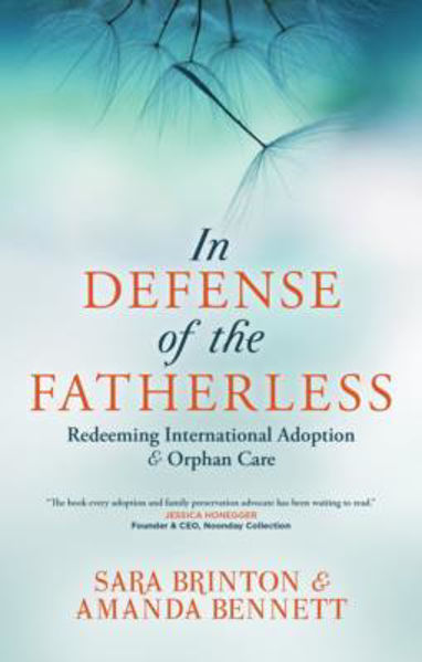 Picture of IN DEFENSE OF THE FATHERLESS Adoption