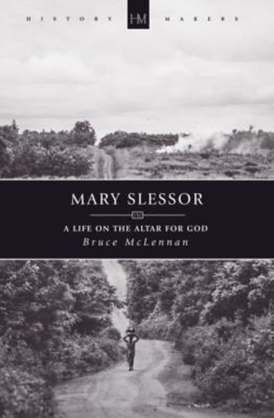 Picture of HISTORY MAKERS/MARY SLESSOR