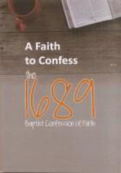 Picture of A FAITH TO CONFESS: THE 1689