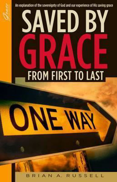 Picture of SAVED BY GRACE FROM FIRST TO LAST