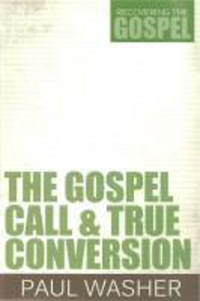 Picture of RECOVERING THE GOSPEL/#2 The Gospel Call & True Conversion