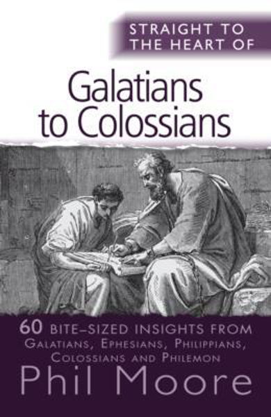 Picture of STRAIGHT TO THE HEART OF/GALATIANS to COLOSSIANS