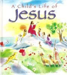 Picture of A CHILD'S LIFE OF JESUS storybook