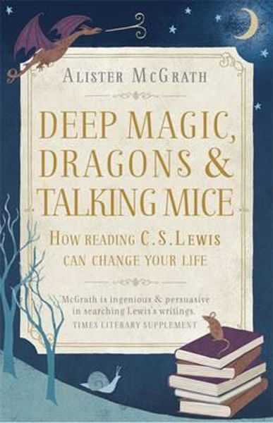 Picture of DEEP MAGIC DRAGONS AND TALKING MICE: CS Lewis