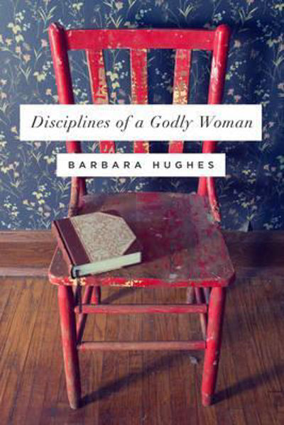 Picture of DISCIPLINES OF A GODLY WOMAN - paperback edition