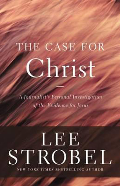 Picture of THE CASE for CHRIST new edition