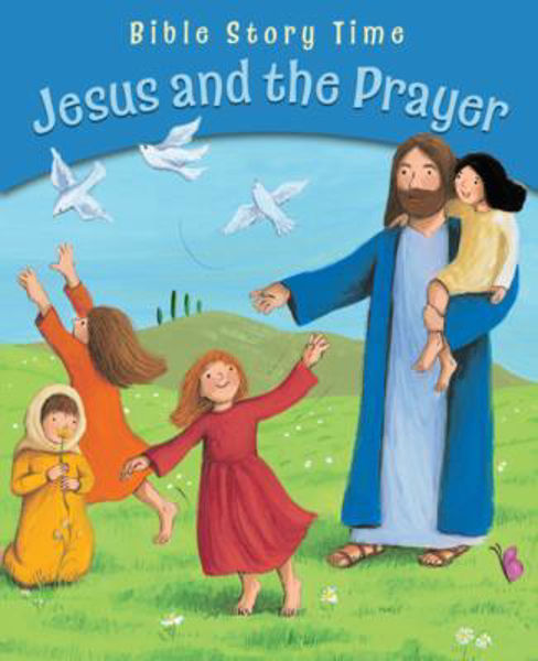 Picture of BIBLE STORY TIME/JESUS AND THE PRAYER