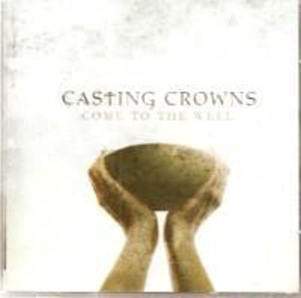 Picture of COME TO THE WELL CD Casting Crowns