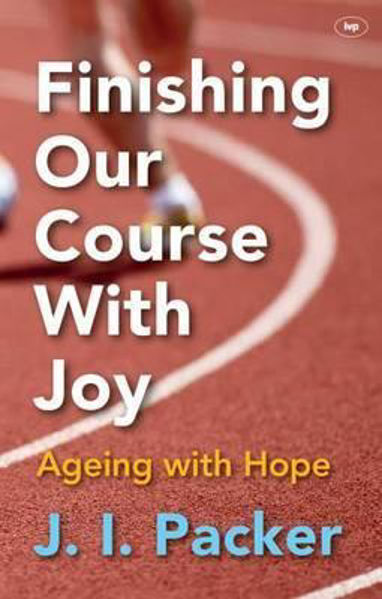 Picture of FINISHING OUR COURSE WITH JOY Ageing with Hope