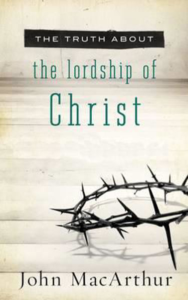 Picture of THE TRUTH ABOUT/THE LORDSHIP OF CHRIST