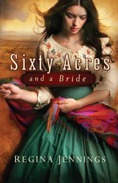 Picture of SIXTY ACRES AND A BRIDE A novel