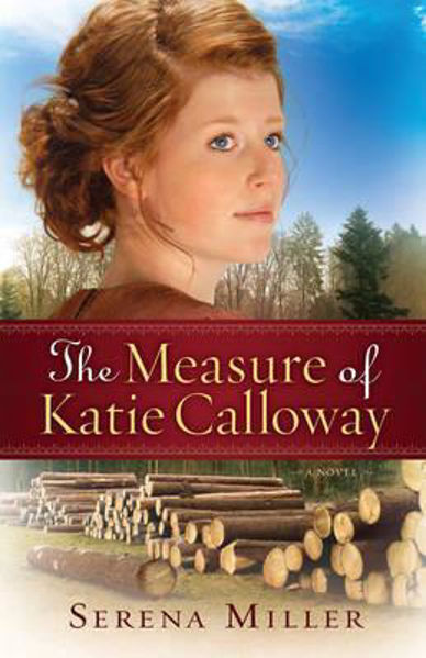 Picture of THE MEASURE OF KATIE CALLOWAY A novel