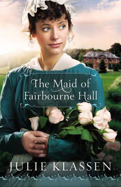 Picture of THE MAID OF FAIRBOURNE HALL A novel