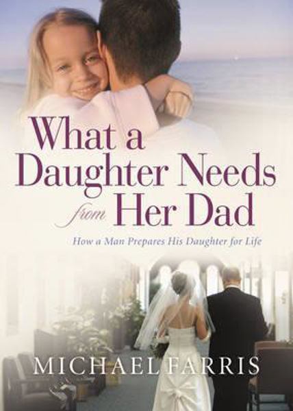 Picture of WHAT A DAUGHTER NEEDS FROM HER DAD