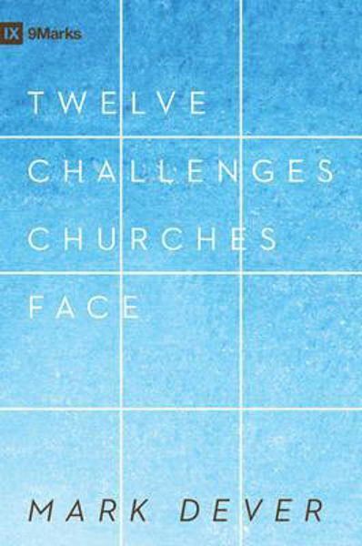 Picture of 9Marks TWELVE CHALLENGES CHURCHES FACE