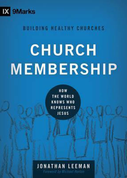 Picture of 9Marks: CHURCH MEMBERSHIP