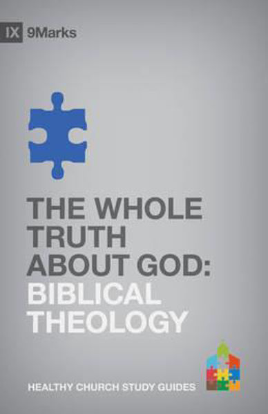 Picture of 9Marks STUDY/THE WHOLE TRUTH ABOUT GOD