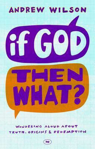 Picture of IF GOD THEN WHAT?