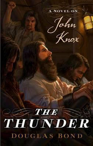 Picture of THE THUNDER a novel on John Knox