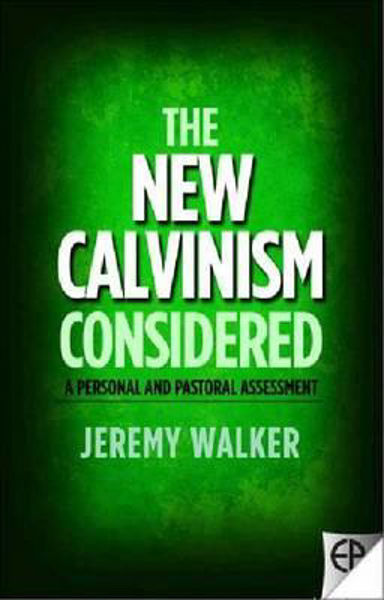 Picture of THE NEW CALVINISIM CONSIDERED