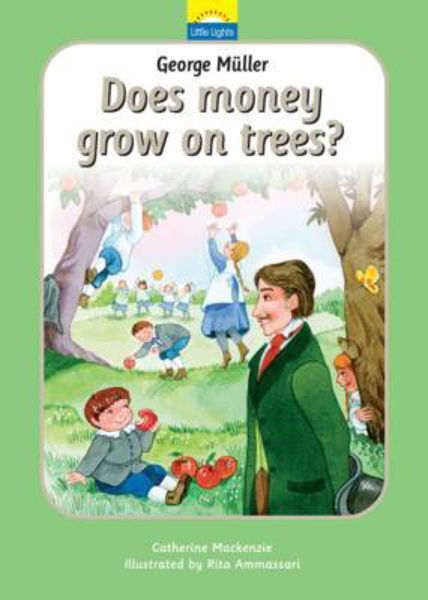 Picture of LITTLE LIGHTS/#4 Does money grow on trees? George Muller