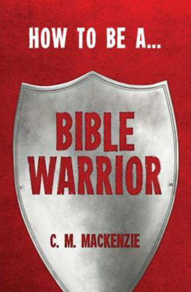 Picture of HOW TO BE A...BIBLE WARRIOR