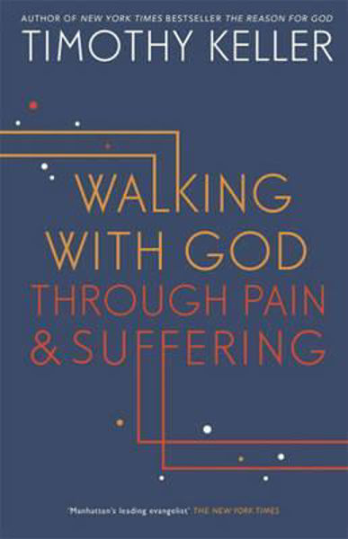 Picture of WALKING WITH GOD THROUGH PAIN & SUFFERING Hardback