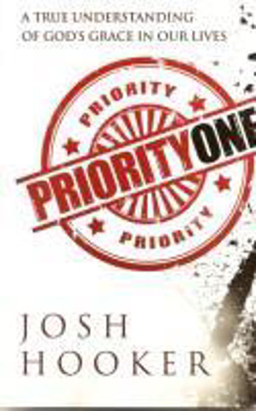 Picture of PRIORITY ONE A true understanding of God's grace