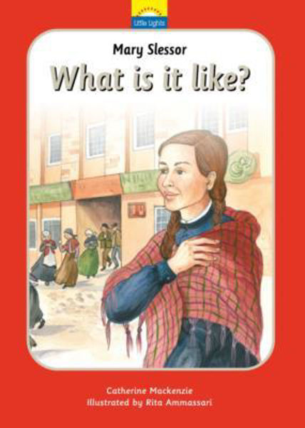 Picture of LITTLE LIGHTS/#10 What is it like? Mary Slessor