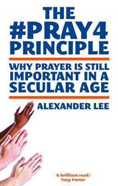 Picture of THE PRAY 4 PRINCIPLE Why prayer is still