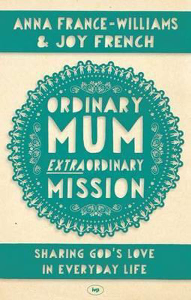 Picture of ORDINARY MUM EXTRAORDINARY MISSION Sharing God's Love in Everyday Life