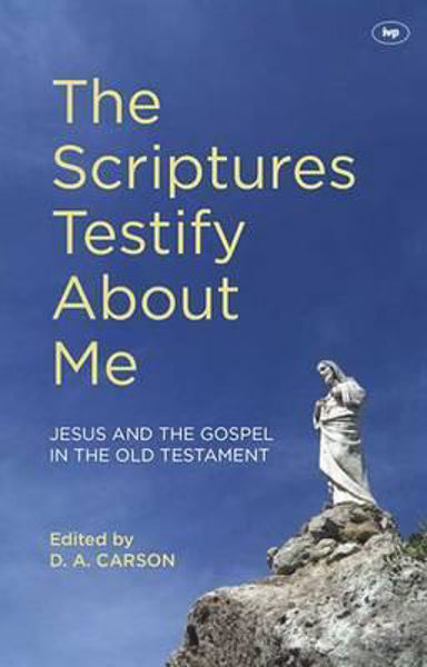 Picture of THE SCRIPTURES TESTIFY ABOUT ME