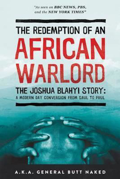 Picture of THE REDEMPTION OF AN AFRICAN WARLORD