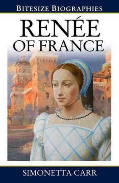 Picture of BITESIZE BIOGRAPHIES/Renee of France