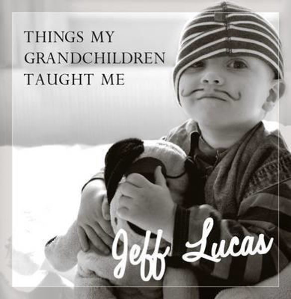 Picture of THINGS MY GRANDCHILDREN TAUGHT ME