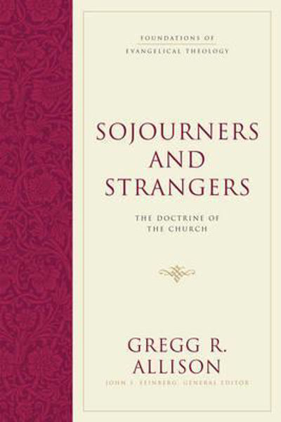 Picture of SOJOURNERS AND STRANGERS Doctrine of the Church