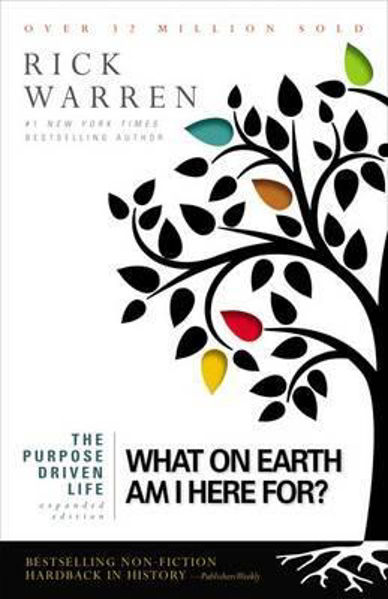 Picture of THE PURPOSE DRIVEN LIFE: What on Earth am I here for?