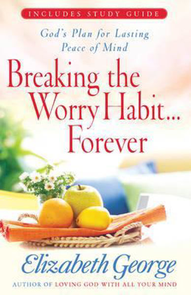 Picture of BREAKING THE WORRY HABIT ....FOREVER