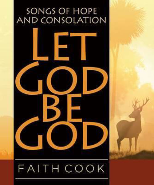 Picture of LET GOD BE GOD Songs of hope