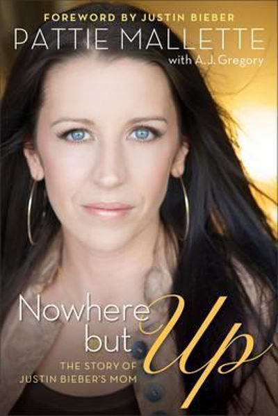 Picture of NOWHERE BUT UP/JUSTIN BIEBER'S MOM