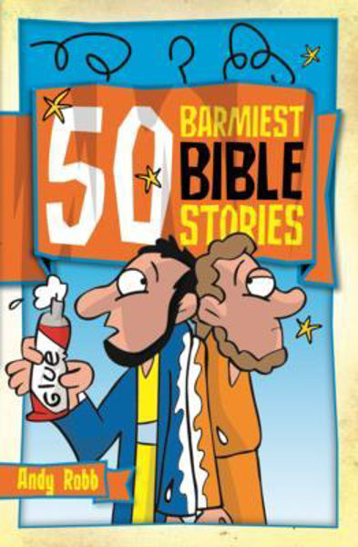 Picture of 50 BARMIEST BIBLE STORIES