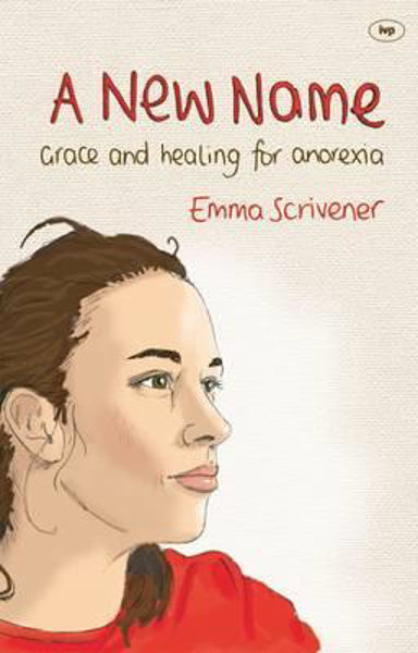 Picture of A NEW NAME Grace and Healing for anorexia